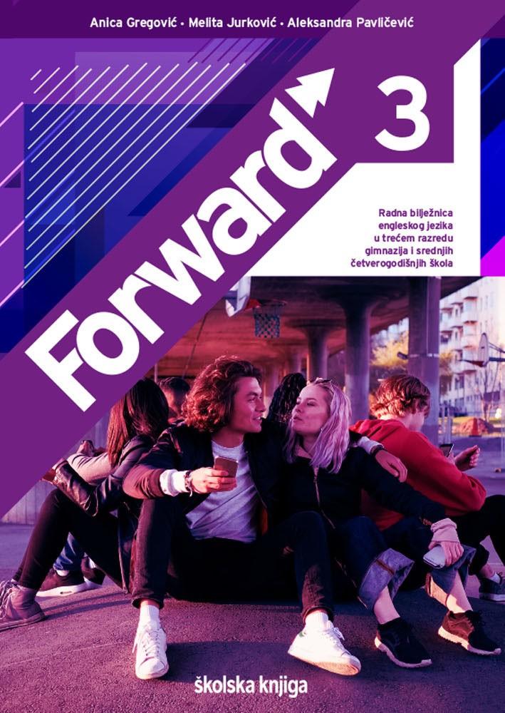 FORWARD 3 - radna bilježnica za engleski jezik za treći razred gimnazija i srednjih četverogodišnjih škola