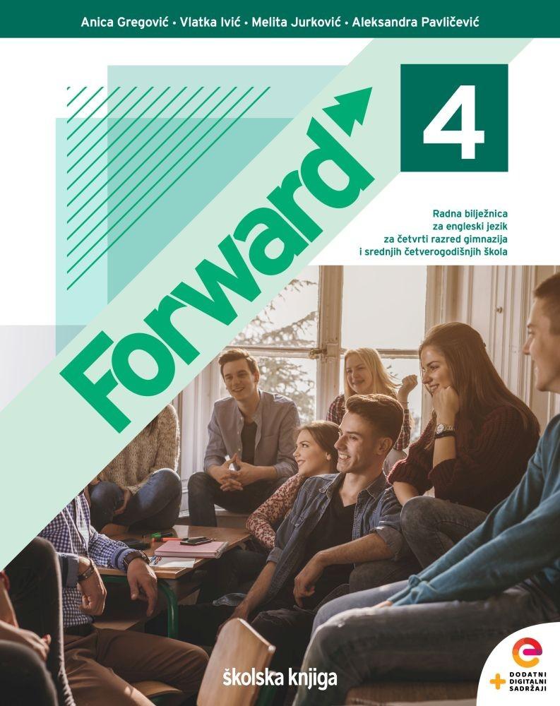 FORWARD 4 - radna bilježnica za engleski jezik za četvrti razred gimnazija i srednjih četverogodišnjih škola