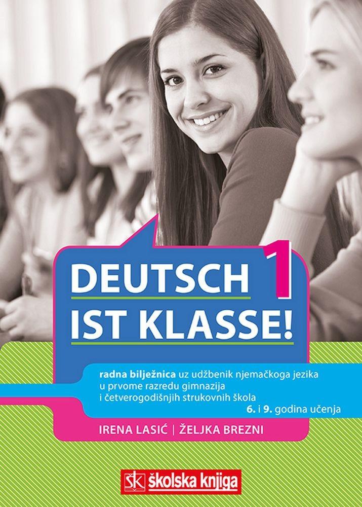 DEUTSCH IST KLASSE 1 - radna bilježnica uz udžbenik iz njemačkoga jezika u prvome razredu gimnazija i četverogodišnjih strukovnih škola, 6. i 9. godina učenja