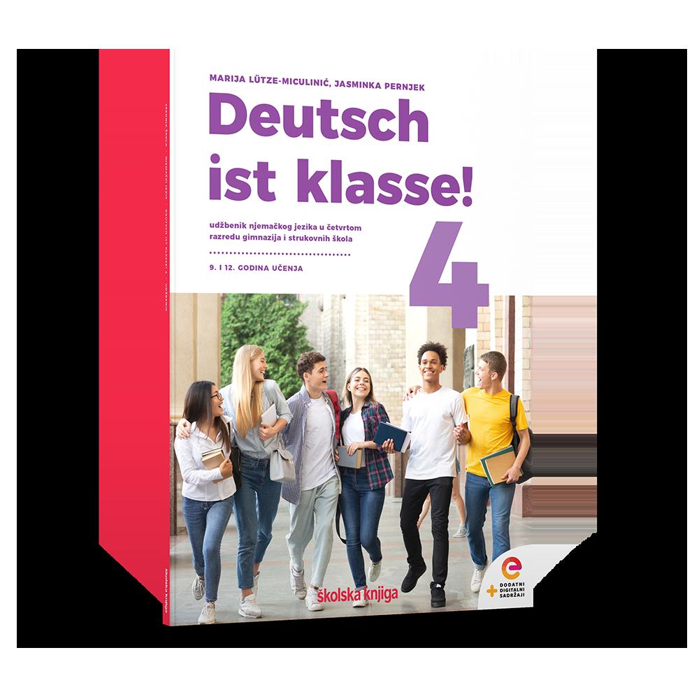 DEUTSCH IST KLASSE! 4 - udžbenik njemačkoga jezika u četvrtom razredu gimnazija i četverogodišnjih strukovnih škola - 9. i 12. godina učenja