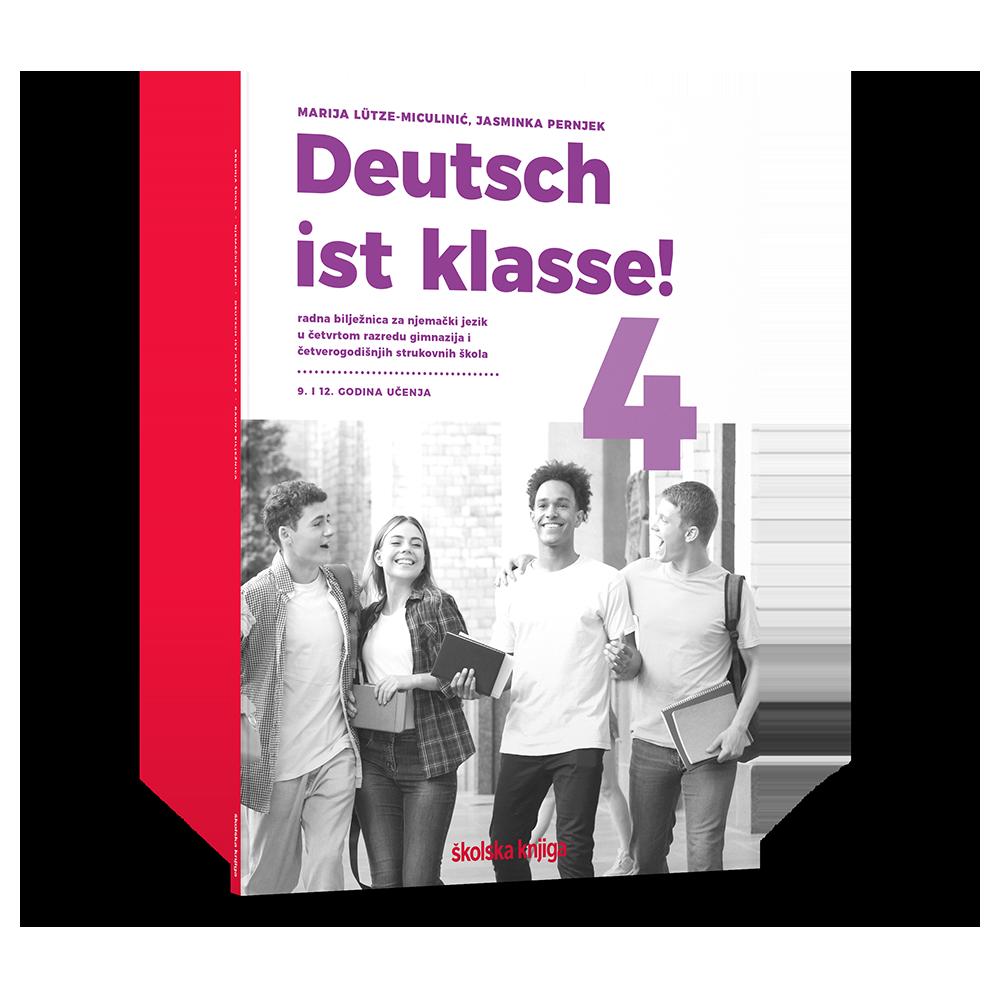 DEUTSCH IST KLASSE! 4 - radna bilježnica za njemački jezik u četvrtom razredu gimnazija i četverogodišnjih strukovnih škola - 9. i 12. godina učenja