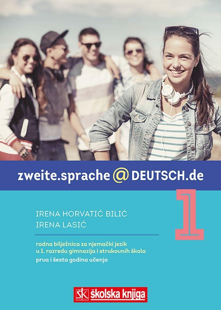 ZWEITE.SPRACHE@DEUTSCH.de 1 - radna bilježnica uz udžbenik  iz  njemačkoga jezika u prvome razredu gimnazija i strukovnih škola, prva i šesta godina učenja