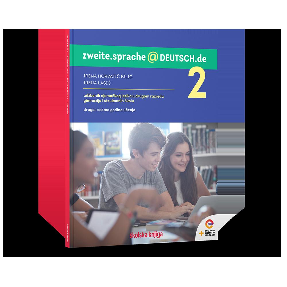 ZWEITE.SPRACHE@DEUTSCH.DE 2 - udžbenik njemačkog jezika s dodatnim digitalnim sadržajima u drugom razredu gimnazija i strukovnih škola, druga godina učenja