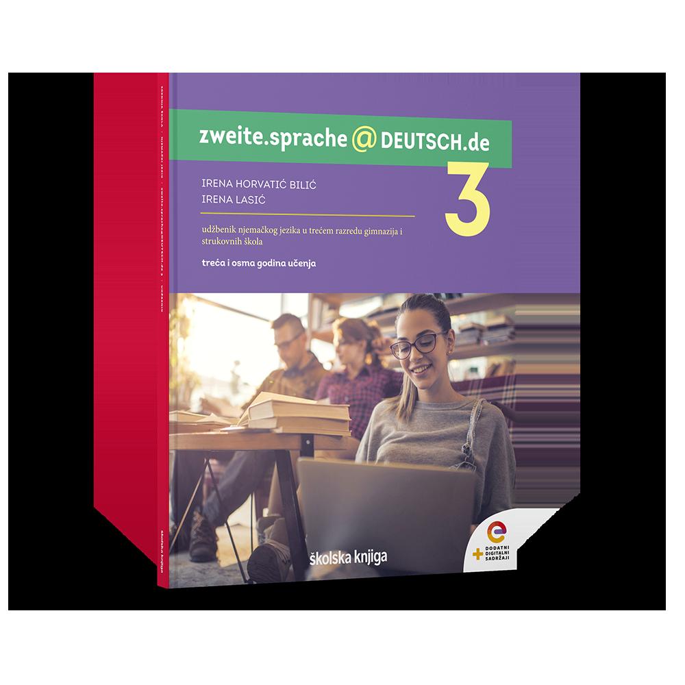 ZWEITE.SPRACHE@DEUTSCH.DE 3 - udžbenik njemačkoga jezika s dodatnim digitalnim sadržajima u trećemu razredu gimnazija i strukovnih škola, 3. i 8. godina učenja