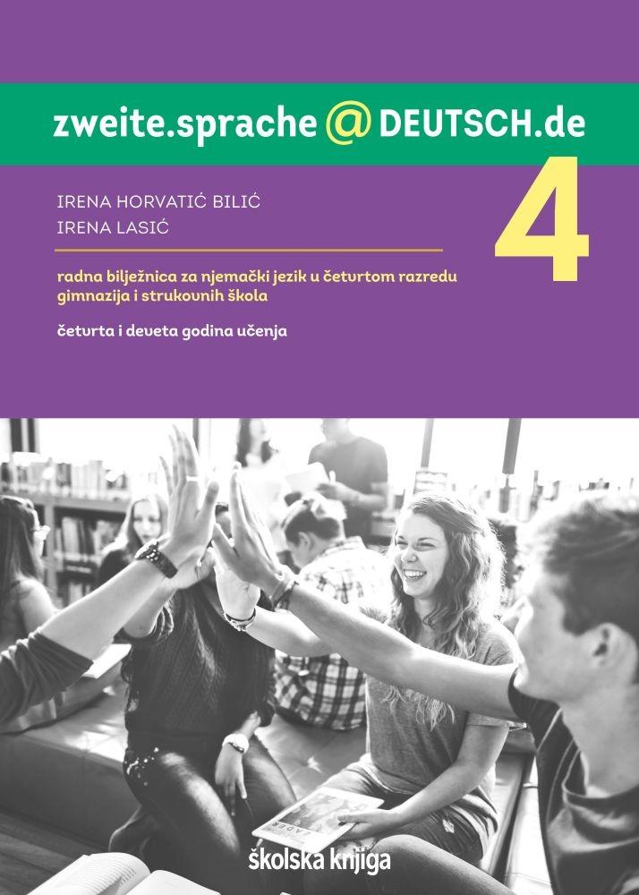 ZWEITE.SPRACHE@DEUTSCH.DE 4 - radna bilježnica za njemački jezik u četvrtom razredu gimnazija i strukovnih škola - 4. i 9. godina učenja