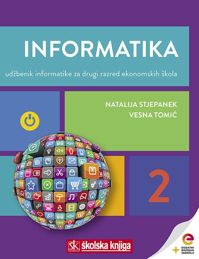INFORMATIKA 2 - udžbenik informatike s dodatnim digitalnim sadržajima za drugi razred ekonomskih škola