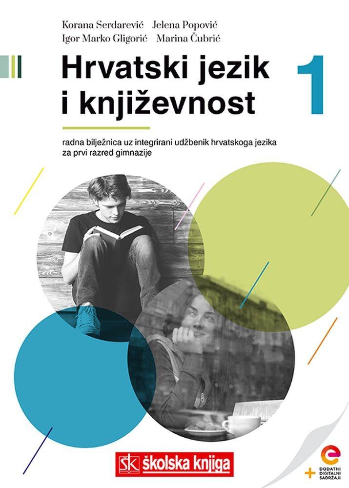 HRVATSKI JEZIK I KNJIŽEVNOST 1 - radna bilježnica iz  hrvatskoga jezika u prvom razredu gimnazija