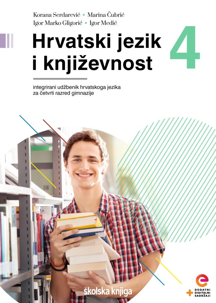 HRVATSKI JEZIK I KNJIŽEVNOST 4 - integrirani udžbenik hrvatskoga jezika u četvrtom razredu gimnazije