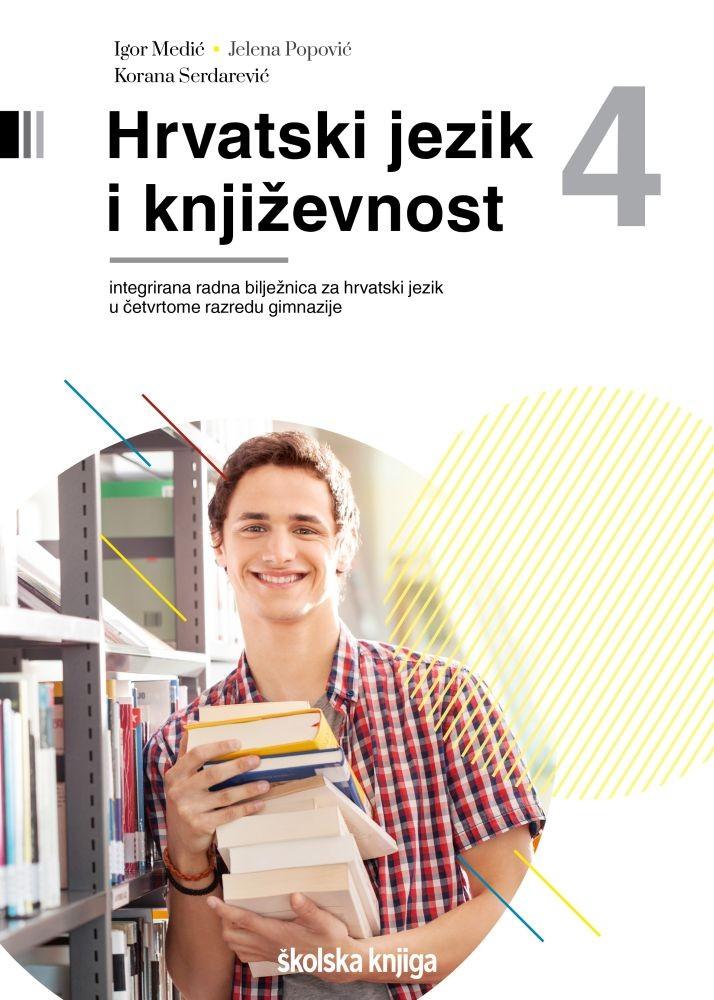 HRVATSKI JEZIK I KNJIŽEVNOST 4 - radna bilježnica uz integrirani udžbenik hrvatskoga jezika za četvrti razred gimnazije