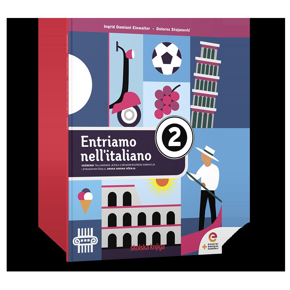 ENTRIAMO NELL'ITALIANO 2 - udžbenik talijanskog jezika s dodatnim digitalnim sadržajima u drugom razredu gimnazija i strukovnih škola, druga godina učenja
