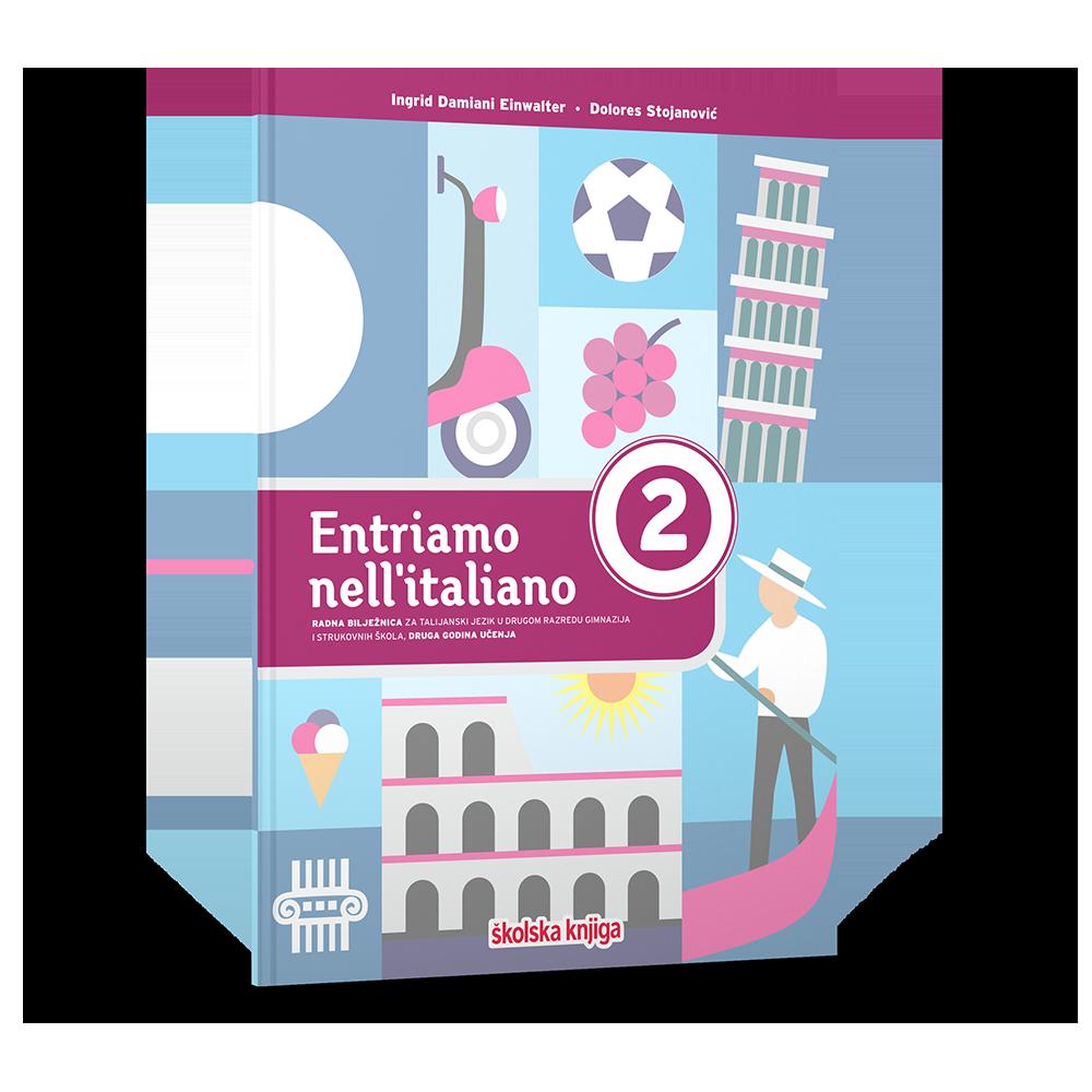 ENTRIAMO NELL'ITALIANO 2 - radna bilježnica za talijanski jezik u drugom razredu gimnazija i strukovnih škola, druga godina učenja