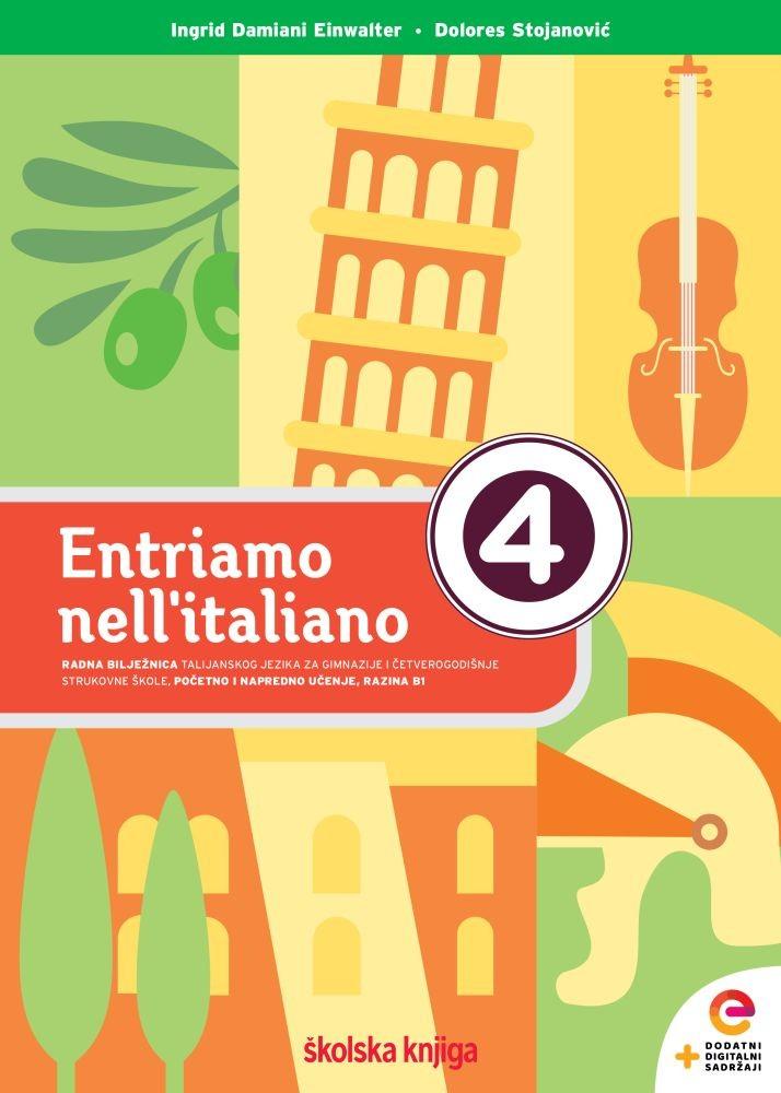 ENTRIAMO NELL'ITALIANO 4 - radna bilježnica za talijanski jezik u 4. razredu gimnazija i strukovnih škola - početno i napredno učenje