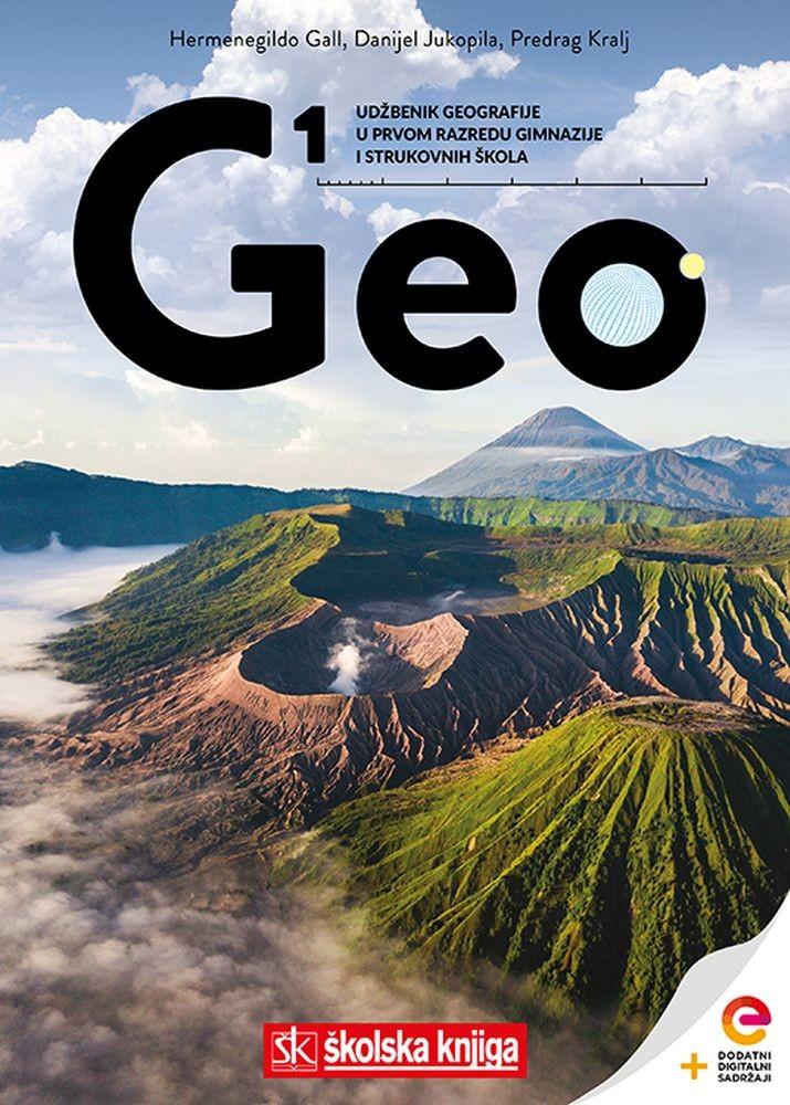 GEO 1 - udžbenik geografije s dodatnim digitalnim sadržajima u prvom razredu gimnazija i strukovnih škola