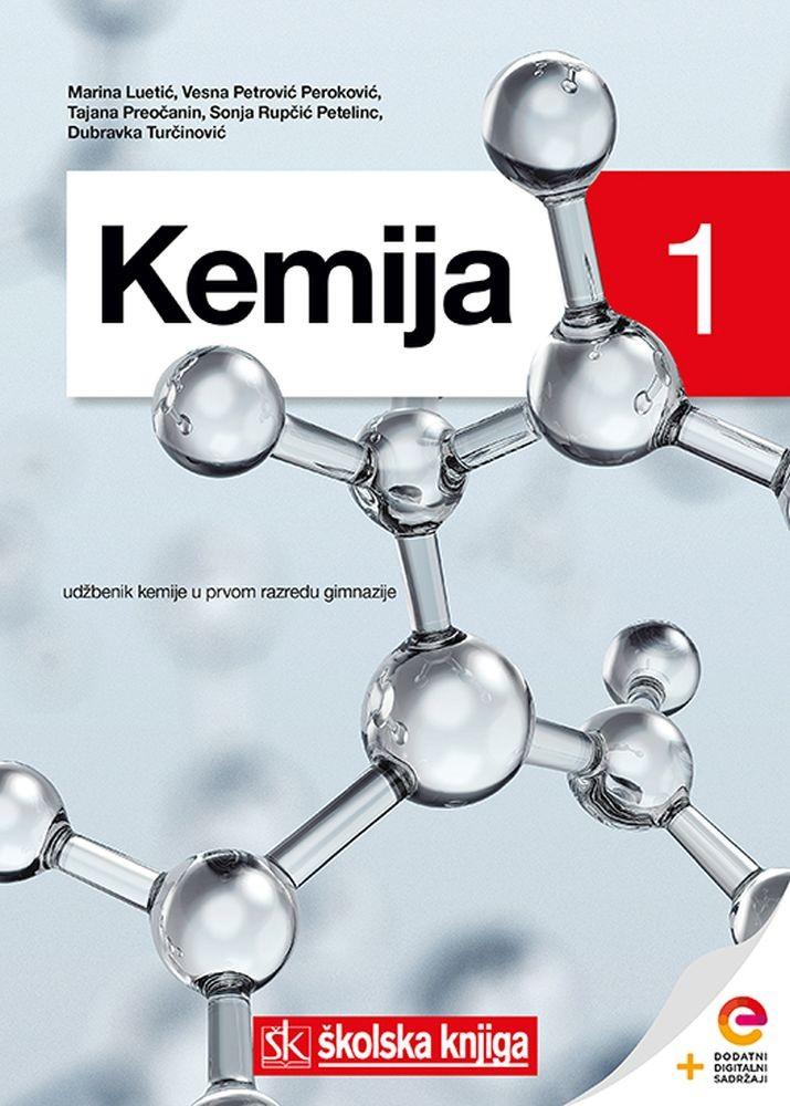 KEMIJA 1 - udžbenik kemije s dodatnim digitalnim sadržajima u prvom razredu gimnazije