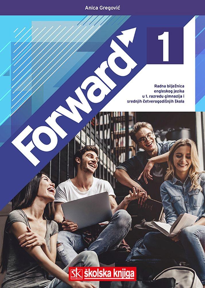 FORWARD 1 - radna bilježnica  za engleski jezik za prvi razred gimnazija i srednjih četverogodišnjih škola