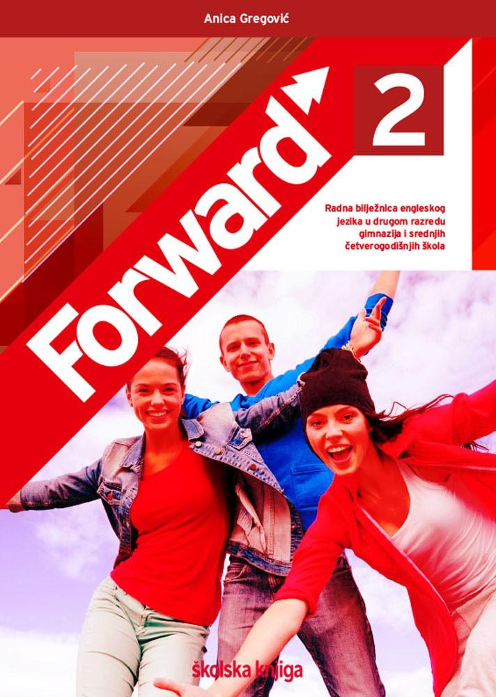 FORWARD 2 - radna bilježnica engleskog jezika za drugi razred gimnazija i srednjh četverogodišnjih škola