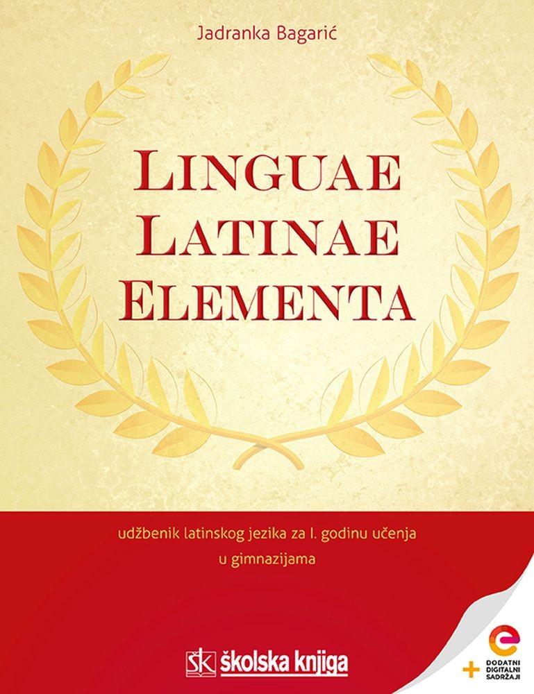 LINGUAE LATINAE ELEMENTA - udžbenik latinskoga jezika s dodatnim digitalnim sadržajima za prvu godinu učenja u gimnazijama