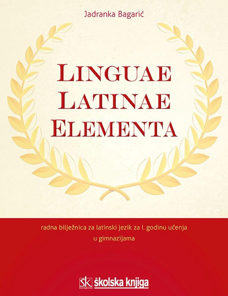 LINGUAE LATINAE ELEMENTA, radna bilježnica iz latinskoga jezika za prvu godinu učenja u gimnazijama