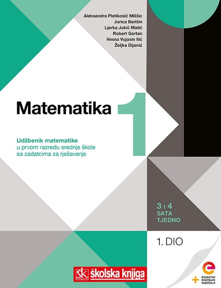 MATEMATIKA 1 -  KOMPLET 1. i 2. dio - udžbenik matematike s dodatnim digitalnim sadržajima i zadatcima za rješavanje u 1. razredu srednje škole - 3 i 4 sata tjedno