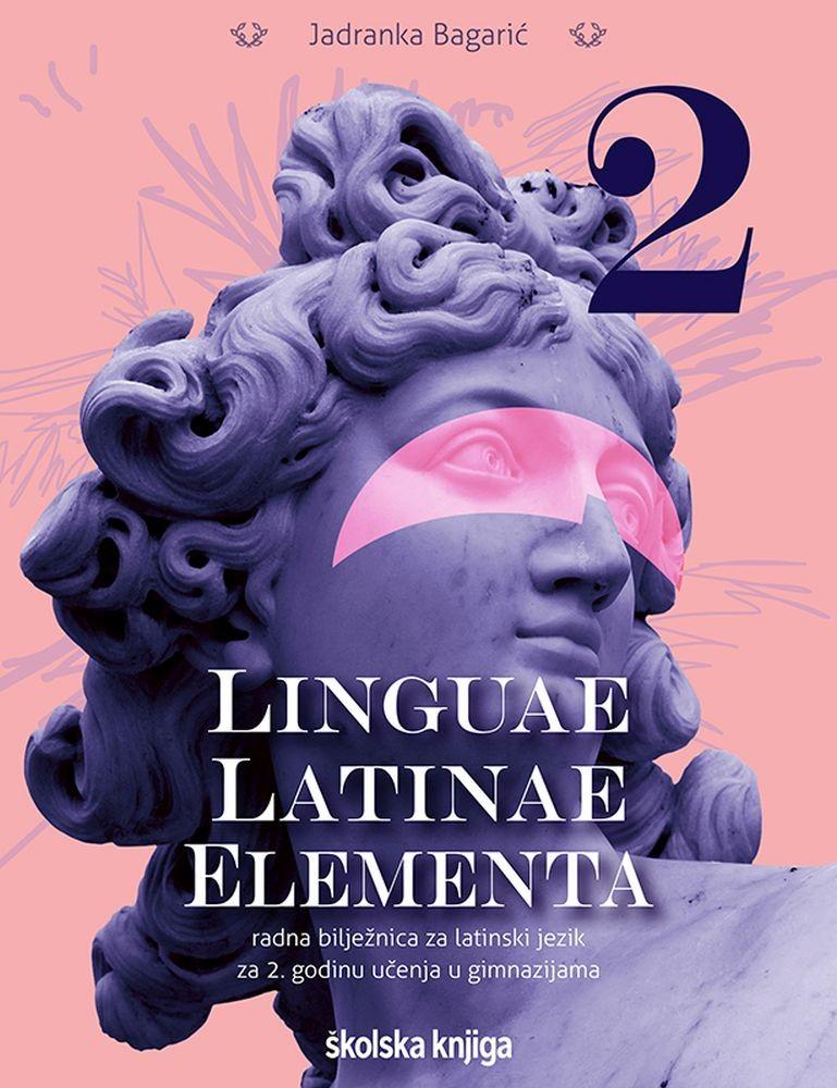 LINGUAE LATINAE ELEMENTA 2 - radna bilježnica za latinski jezik za drugu godinu učenja u gimnazijama