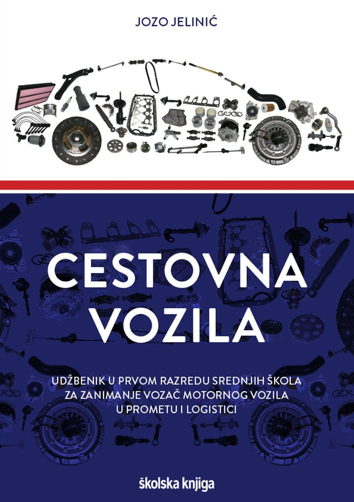 CESTOVNA VOZILA - udžbenik u prvom razredu srednjih škola za zanimanje vozač motornog vozila u prometu i logistici