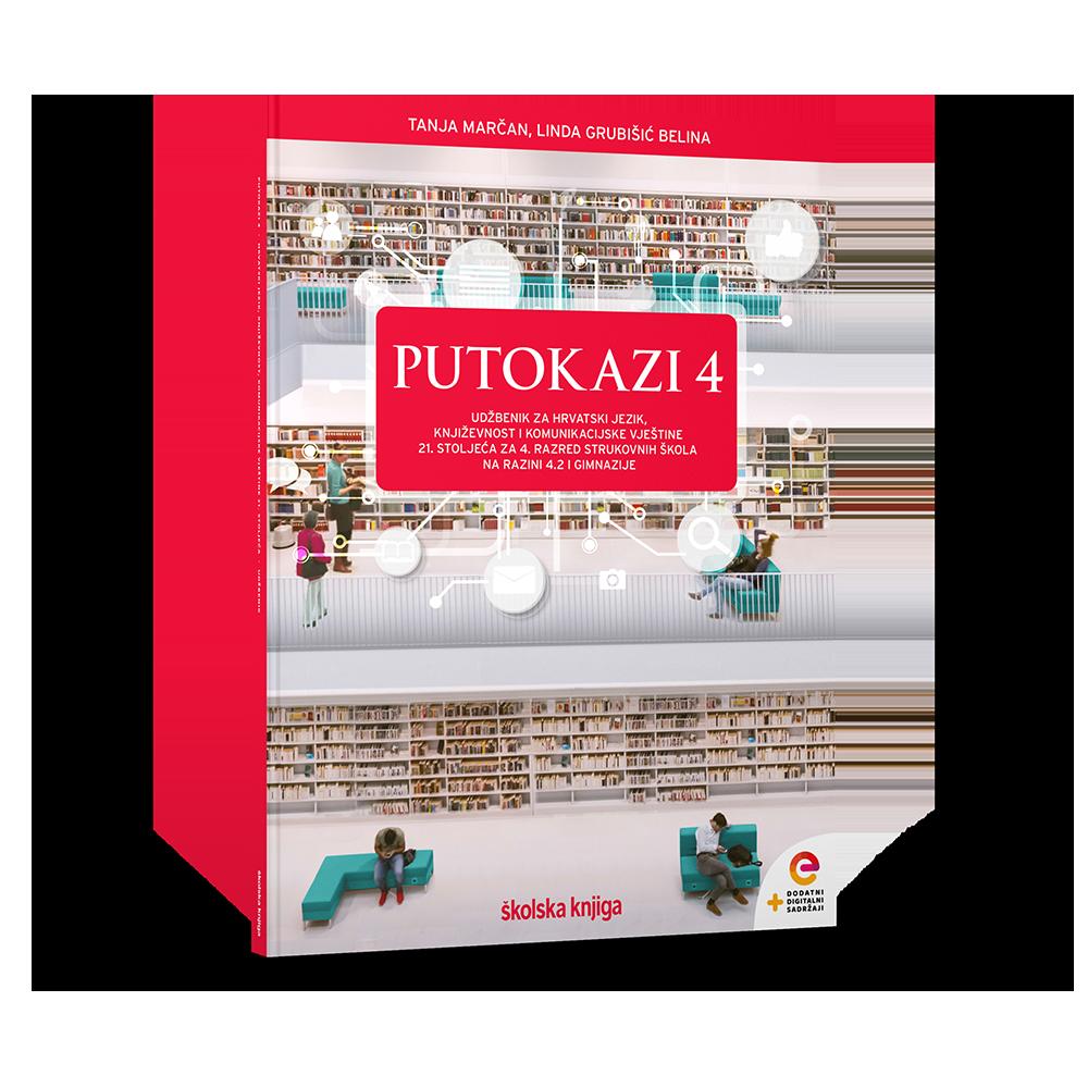 PUTOKAZI 4 - integrirani udžbenik za hrvatski jezik i književnost za četvrti razred strukovnih škola na razini 4.2 i za gimnazije