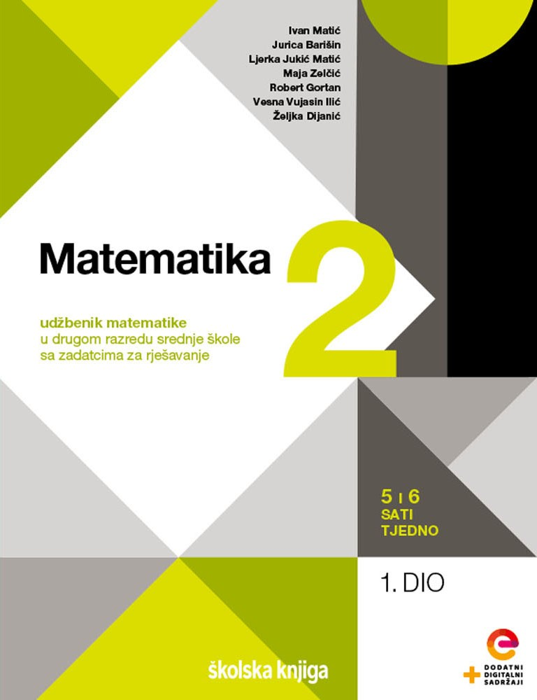MATEMATIKA 2 - udžbenik matematike s dodatnim digitalnim sadržajima i zadatcima za rješavanje u drugom razredu srednje škole - 5, 6 i 7 sati tjedno - komplet 1. i 2. dio