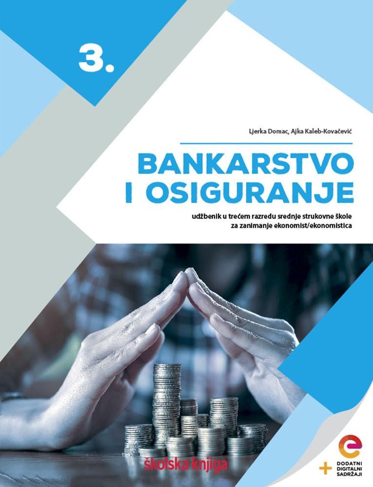 BANKARSTVO I OSIGURANJE 3 - udžbenik s dodatnim digitalnim sadržajima u trećem razredu srednje strukovne škole za zanimanje ekonomist/ekonomistica