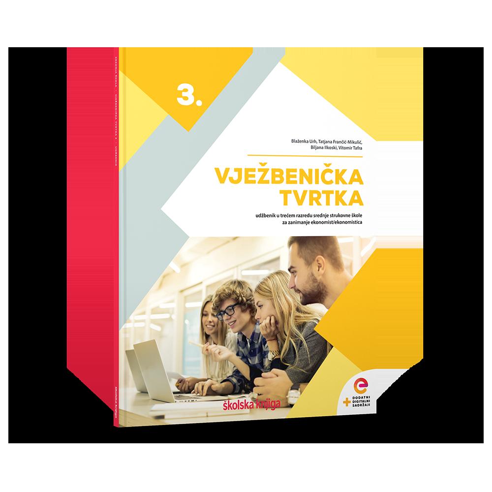 VJEŽBENIČKA TVRTKA 3 - udžbenik s dodatnim digitalnim sadržajima u trećem razredu srednje strukovne škole za zanimanje ekonomist/ekonomistica