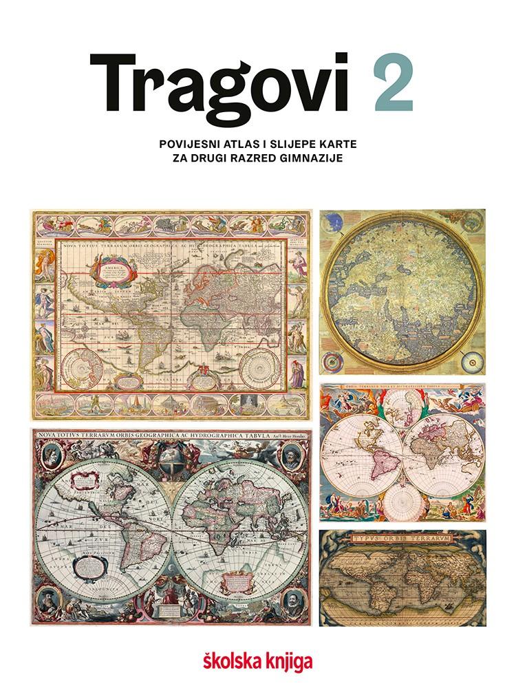 TRAGOVI 2 - povijesni atlas i slijepe karte za 2. razred gimnazije