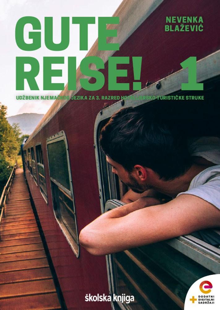 GUTE REISE! 1 - udžbenik s dodatnim digitalnim sadržajima za treći razred turističko hotelijerske struke