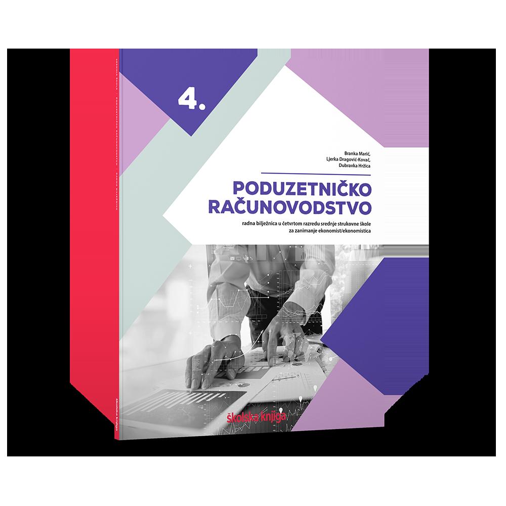 PODUZETNIČKO RAČUNOVODSTVO - radna bilježnica u četvrtom razredu srednje strukovne škole za zanimanje ekonomist/ekonomistica