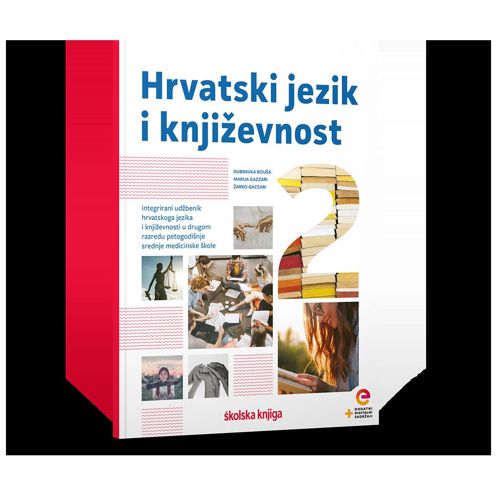 HRVATSKI JEZIK I KNJIŽEVNOST 2 - integrirani udžbenik s dodatnim digitalnim sadržajima za 2. razred petogodišnje srednje medicinske škole