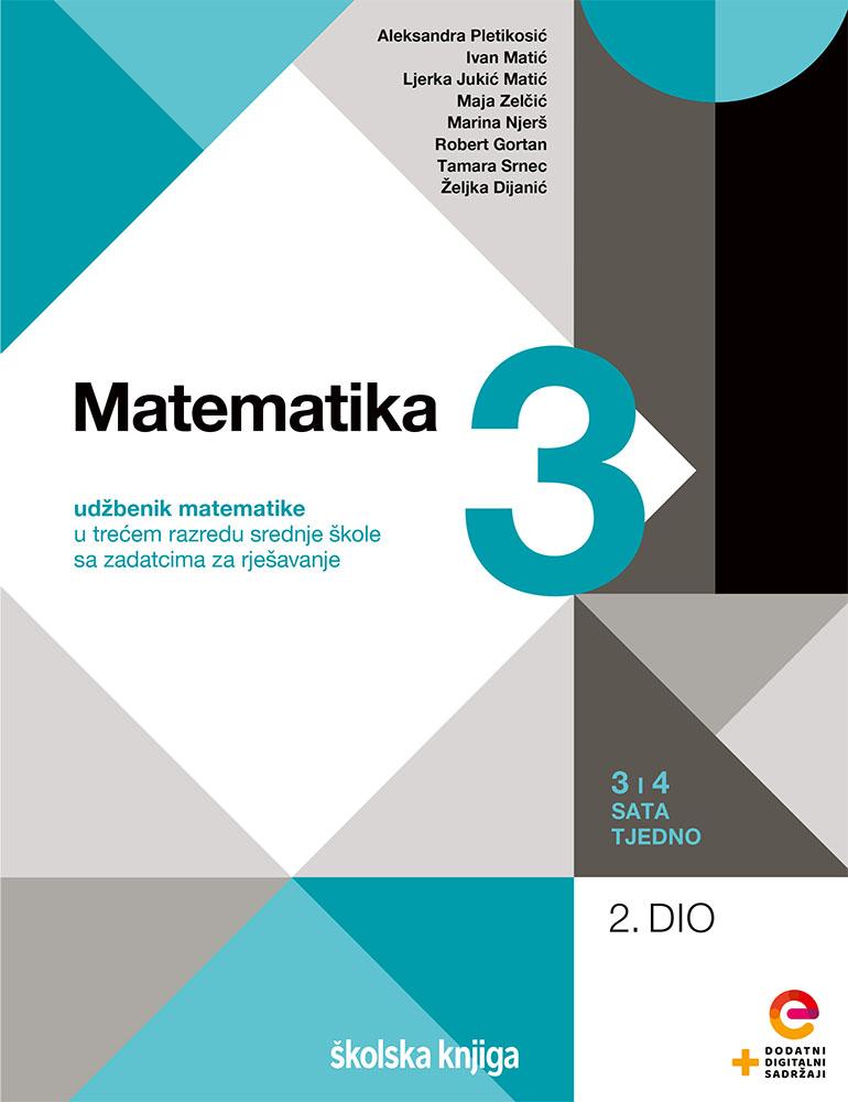 MATEMATIKA 3 - udžbenik matematike s dodatnim digitalnim sadržajima i zadatcima za rješavanje u trećem razredu srednje škole - 3 i 4 sata tjedno - komplet 1. i 2. dio