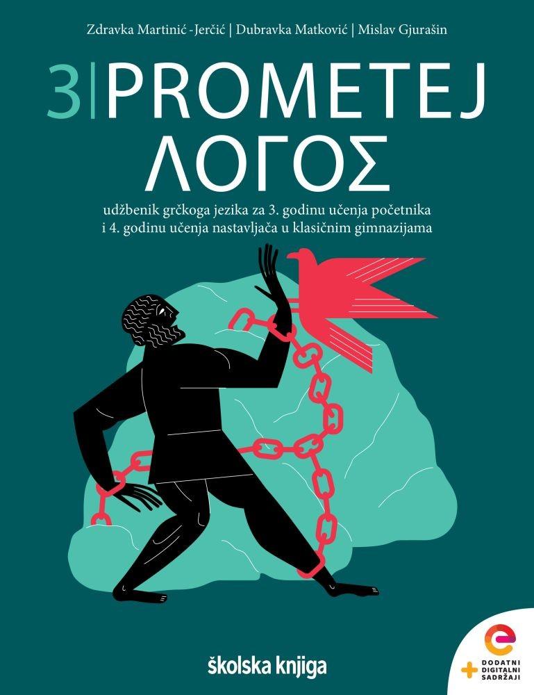 PROMETEJ LOGOS 3 - udžbenik grčkoga jezika za 3. godinu učenja početnika - 4. godinu učenja nastavljača u klasičnim gimnazijama