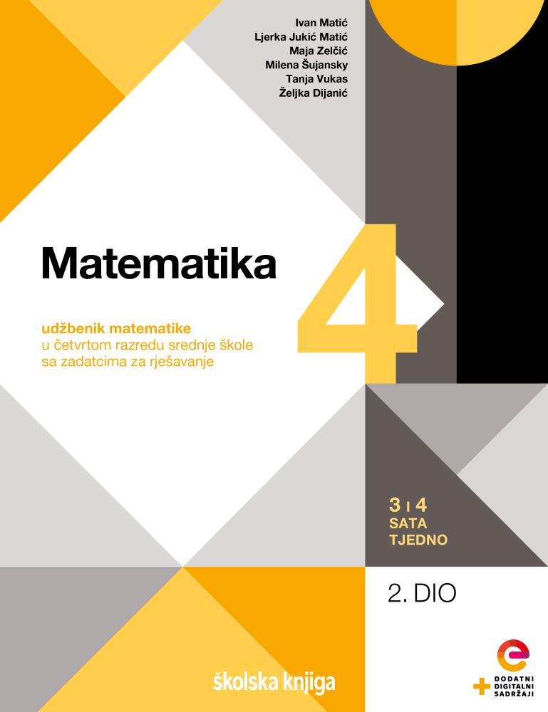 MATEMATIKA 4 - udžbenik matematike u četvrtom razredu srednje škole sa zadatcima za rješavanje - 3 i 4 sata tjedno - komplet 1. i 2. dio