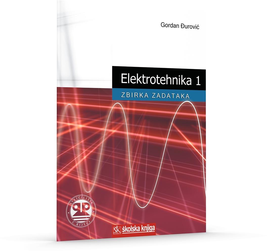 Elektrotehnika 1 - Zbirka zadataka