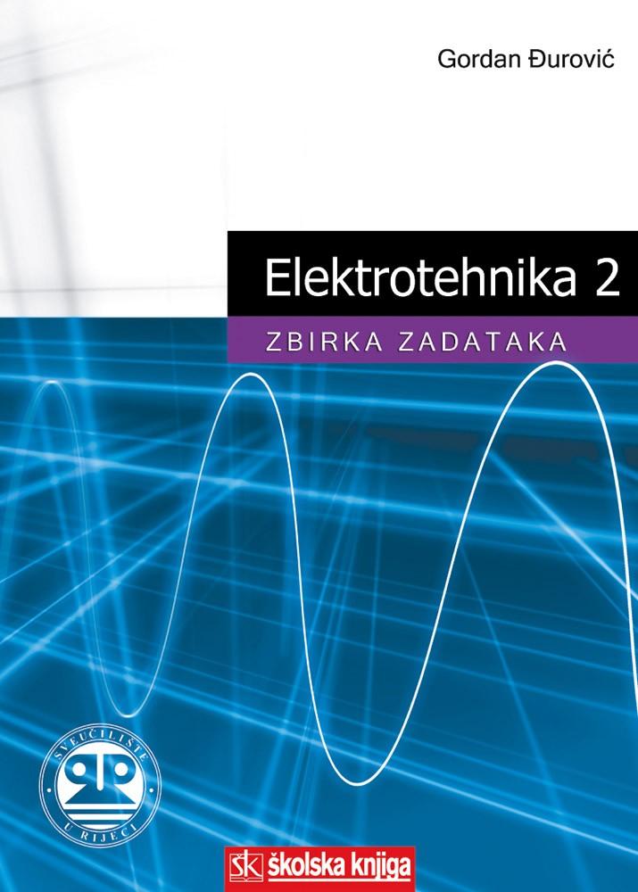 Elektrotehnika 2 - Zbirka zadataka