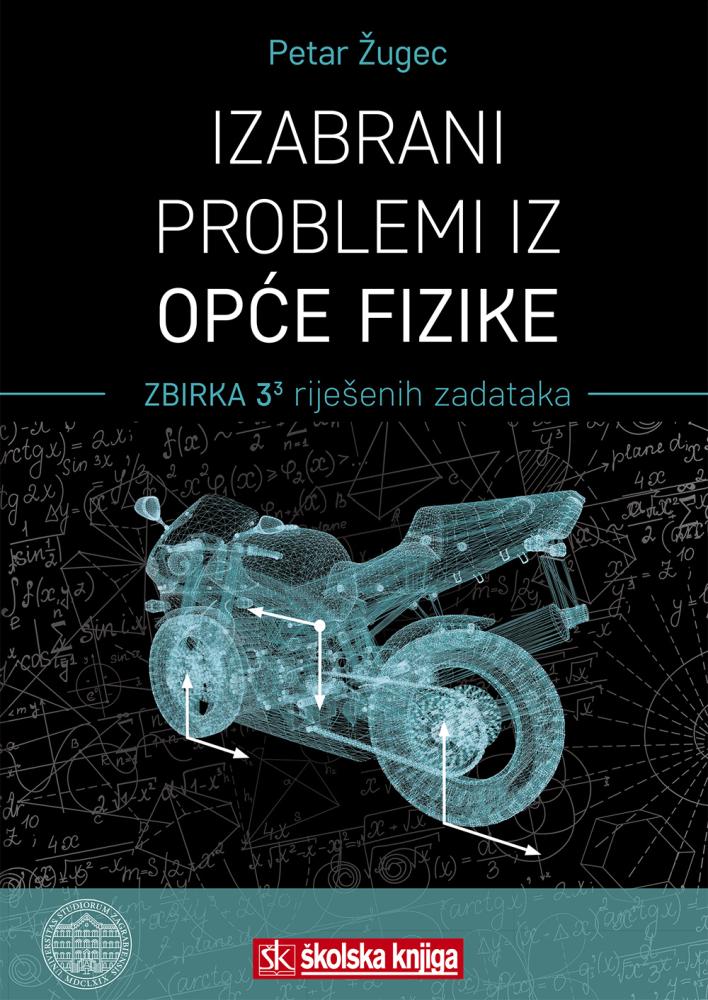 Izabrani problemi iz Opće fizike - zbirka 3³ riješenih zadataka
