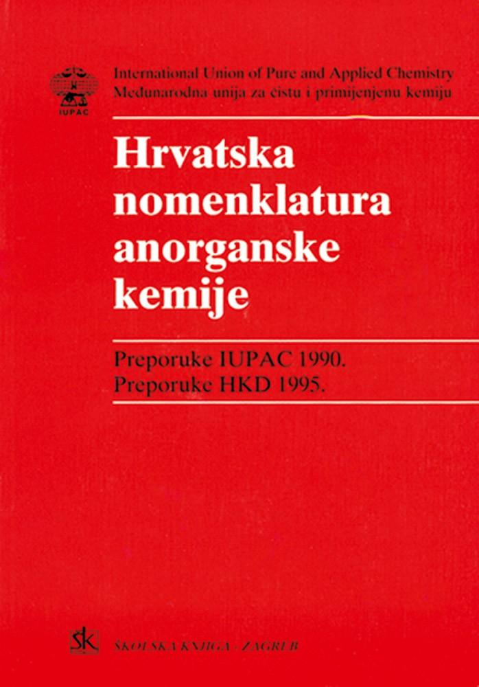 HRVATSKA NOMENKLATURA ANORGANSKE KEMIJE: preporuke IUPAC 1990. i HKD 1995.