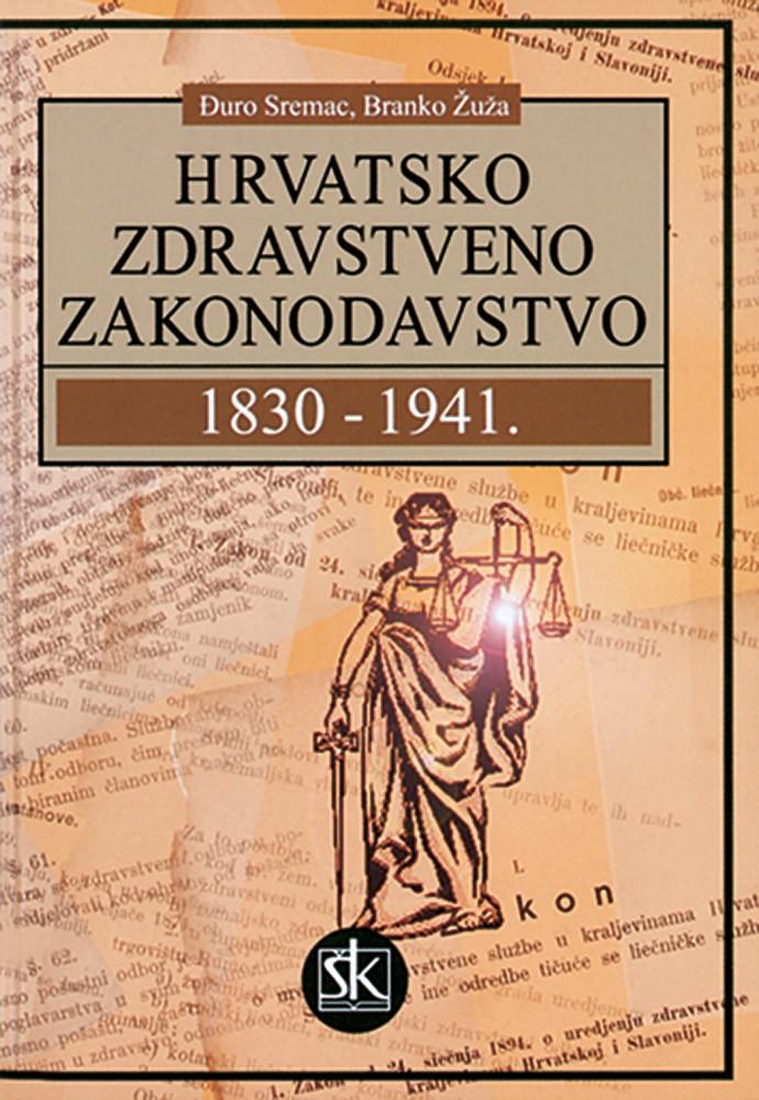 Hrvatsko zdravstveno zakonodavstvo 1830. - 1941.