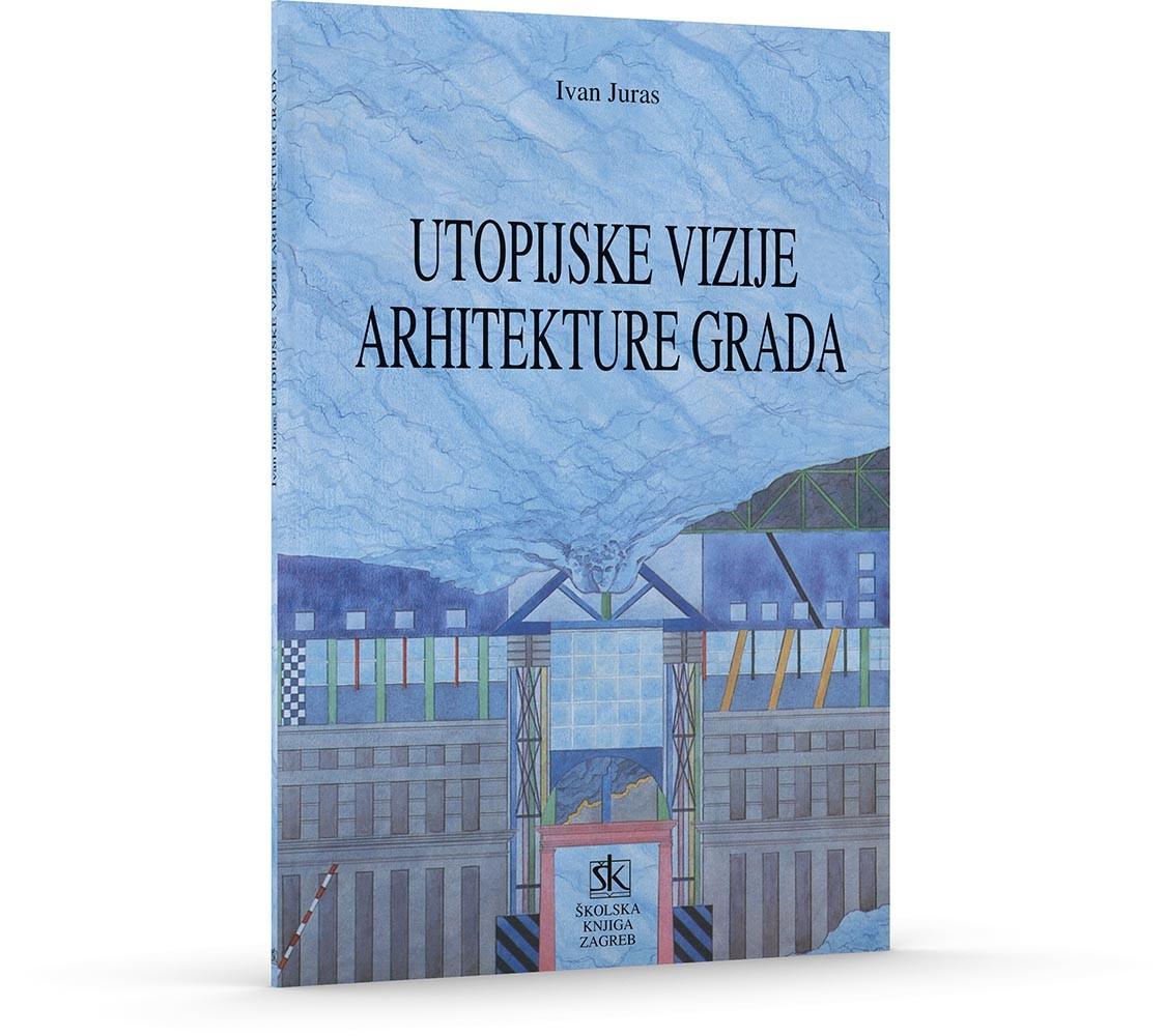 Utopijske vizije arhitekture grada