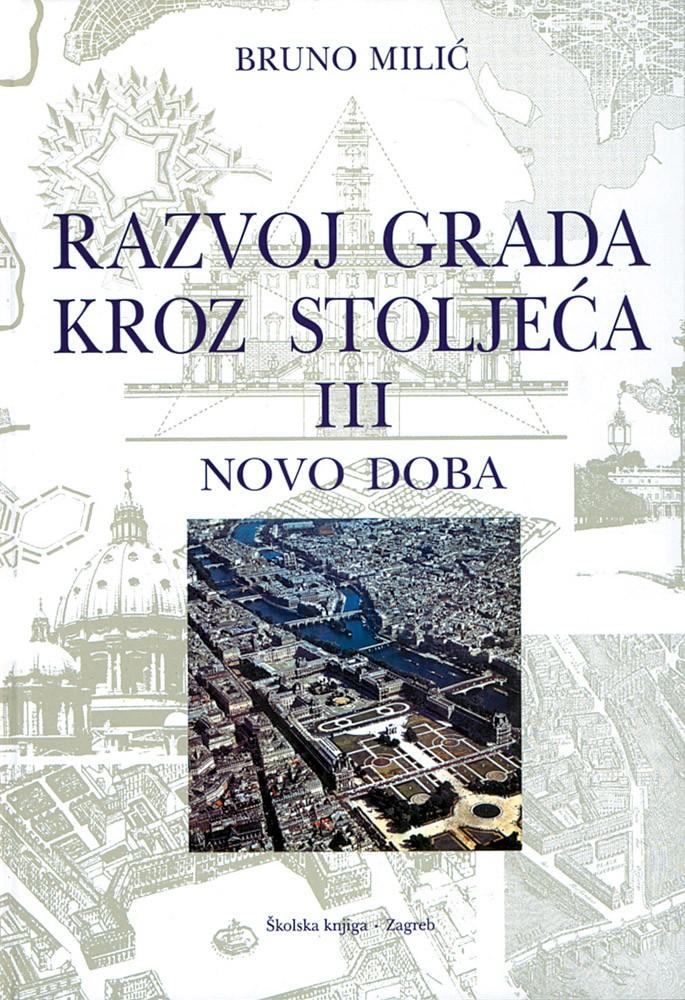 Razvoj grada kroz stoljeća III - Novo doba