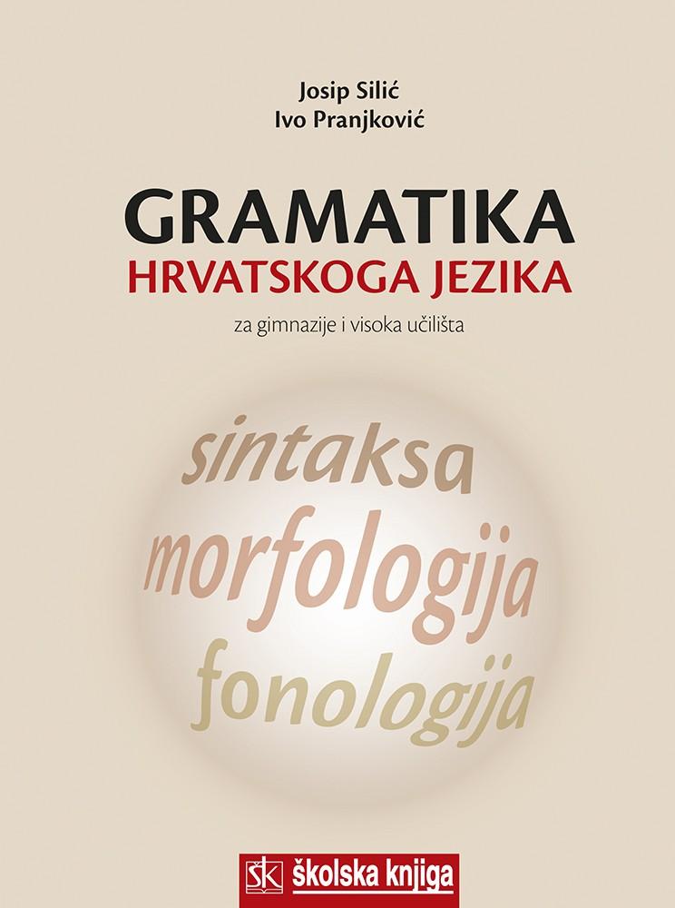 Gramatika hrvatskoga jezika - Za gimnazije i visoka učilišta