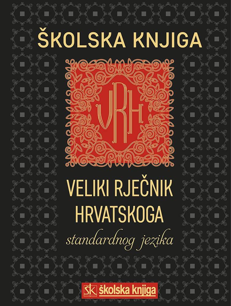 VRH – Veliki rječnik hrvatskoga standardnog jezika