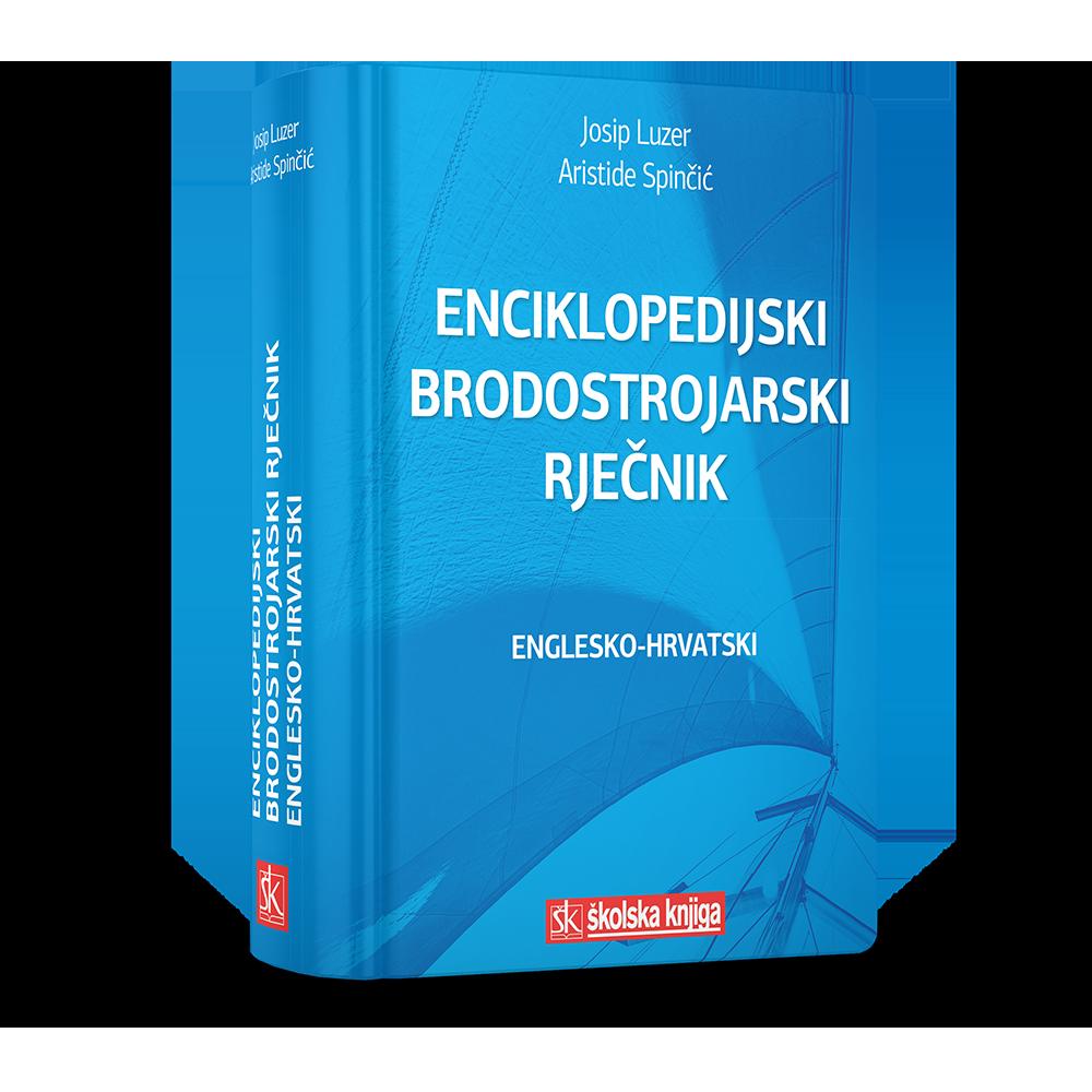 Enciklopedijski brodostrojarski rječnik (Englesko-hrvatski)