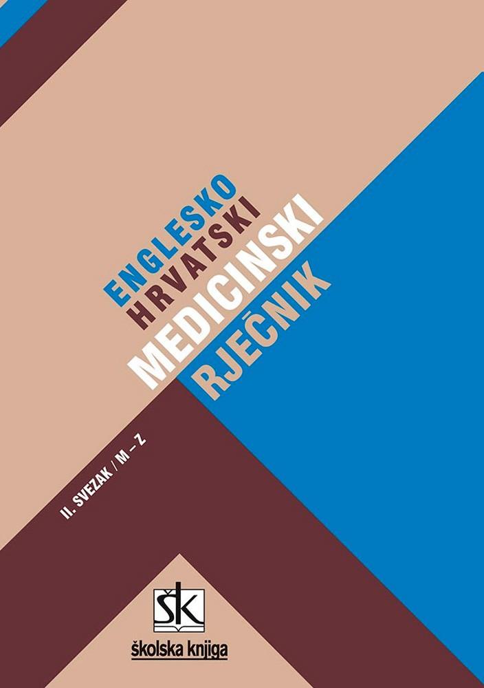 Englesko-hrvatski medicinski rječnik - 2. svezak, M - Z