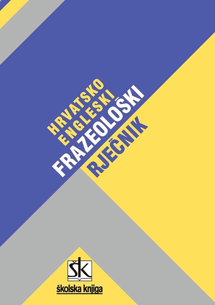 Hrvatsko-engleski frazeološki rječnik