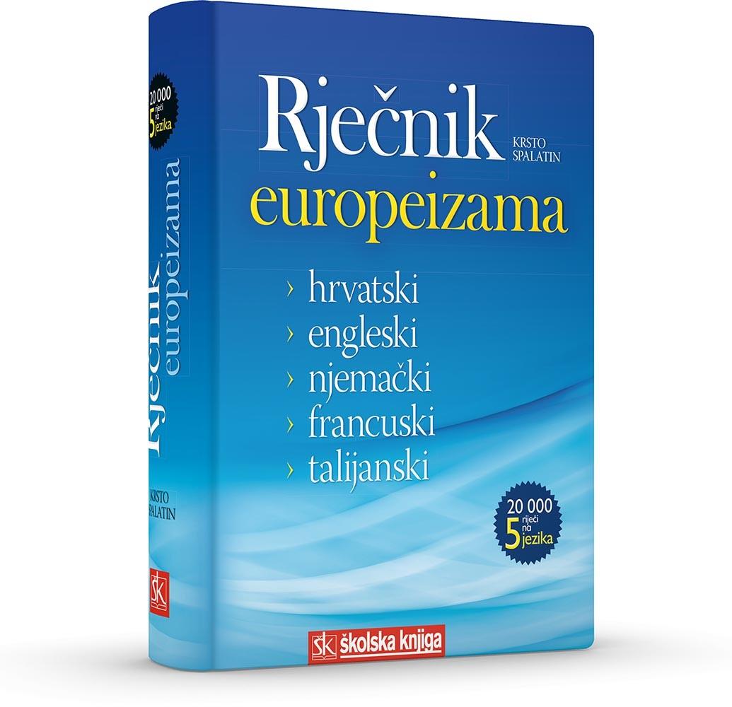 Rječnik europeizama - hrvatski, engleski, njemački, francuski, talijanski