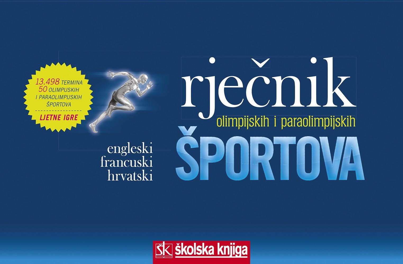 Rječnik olimpijskih i paraolimpijskih športova/ Englesko-francusko-hrvatski